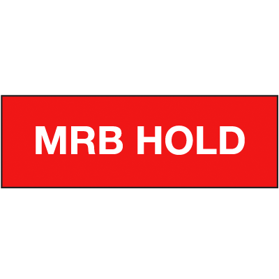 MRB Hold ISO Status Signs
