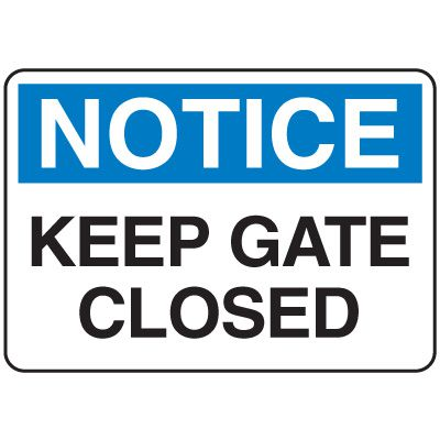 Jumbo Construction Signs - Notice Keep Gates Closed