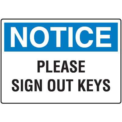 Notice Please Sign Out Keys Control Signs