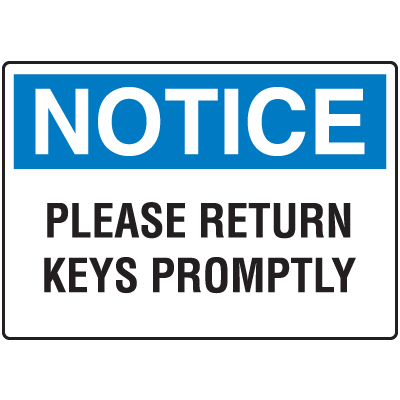 Notice Please Return Keys Promptly Control Signs