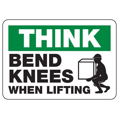 Think Bend Knees When Lifting - Lifting Signs