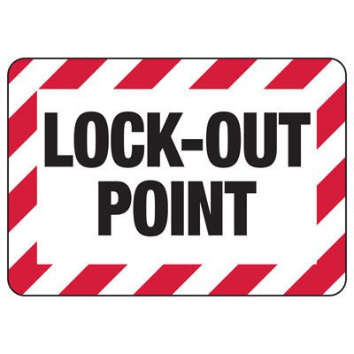 Lockout Signs - Lock-Out Point
