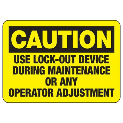 Caution Use Lock-Out Device During Maintenance - Lockout Signs