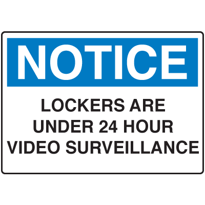 Locker Signs - Lockers Are Under 24 Hour Video Surveillance