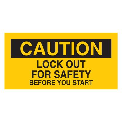 Brady Lockout Sign - CAUTION - LOCK OUT FOR SAFETY BEFORE YOU START - Part Number - 60176 - 1/Each