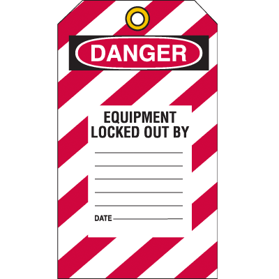 Lockout Tag- Danger Equipment Lockout, A Life is on the Line