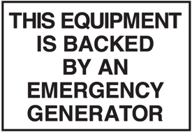 Lockout/Electrical Signs- This Equipment Is Backed By An Emergency Generator