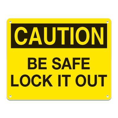 Lockout Signs - Be Safe Lock It Out