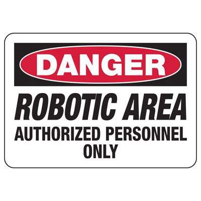 Machine Safety Signs - Robotic Area Authorized Personnel Only