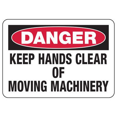 Danger Signs - Keep Hands Clear Of Moving Machinery
