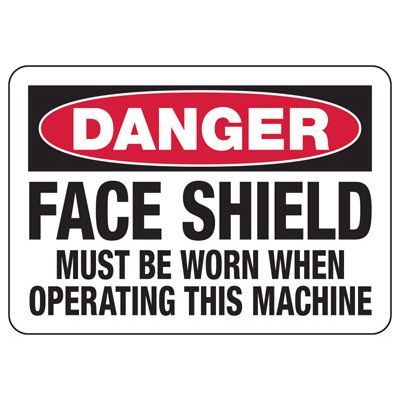 Danger Signs - Face Shield Must Be Worn When Operating This Machine