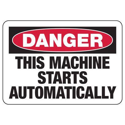 Danger Machine Automatic Start - Industrial OSHA Machine Hazard Sign