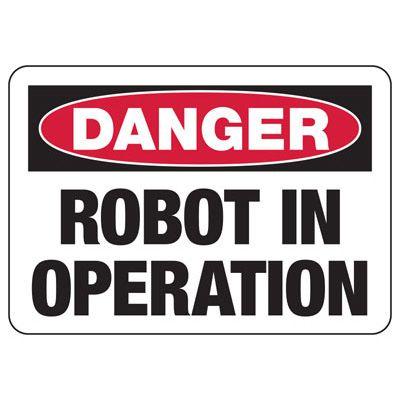 Danger Robot In Operation - Industrial OSHA Machine Hazard Sign
