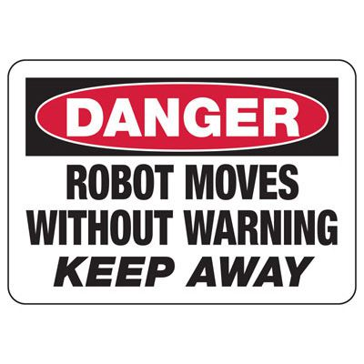 Danger Robot Moves Keep Away - Industrial OSHA Machine Hazard Sign