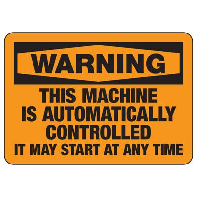 Machine Automatically Controlled - Industrial OSHA Machine Hazard Sign