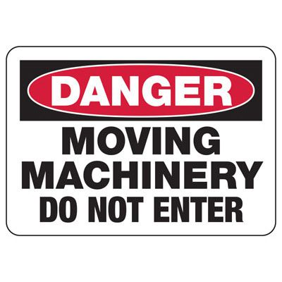 Moving Machinery Do Not Enter - Industrial OSHA Machine Hazard Sign