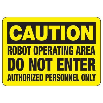 Caution Robot Operating Area - Industrial OSHA Machine Hazard Sign