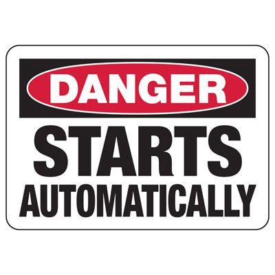 Danger Starts Automatically - Industrial OSHA Machine Hazard Sign