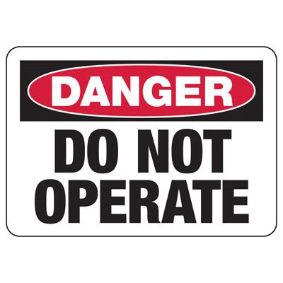 Danger Do Not Operate - Industrial OSHA Machine Hazard Sign