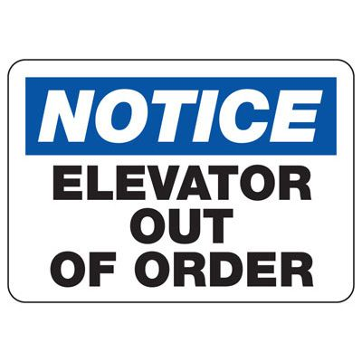 Notice Elevator Out Of Order - Industrial OSHA Machine Hazard Sign
