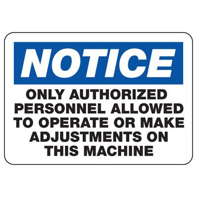 Notice Only Authorized Personnel - Industrial OSHA Machine Hazard Sign
