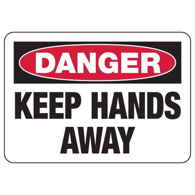 Danger Keep Hands Away- Industrial OSHA Machine Hazard Sign