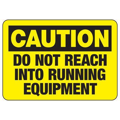 Do Not Reach Running Equipment - Industrial OSHA Machine Hazard Sign