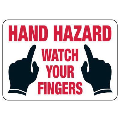 Hand Hazard Watch Your Fingers - Industrial OSHA Machine Hazard Sign
