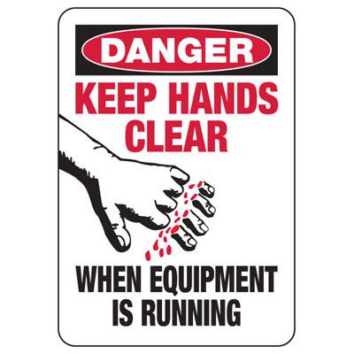 Keep Hands Clear Running Equipment - Industrial OSHA Machine Hazard Sign