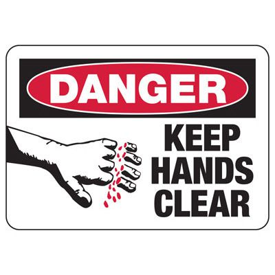 Danger Keep Hands Clear - Industrial OSHA Machine Hazard Sign