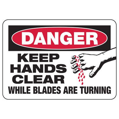 Keep Hands Clear Blades Turning - Industrial OSHA Machine Hazard Sign