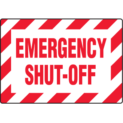 Machine Safety Signs - Emergency Shut-Off