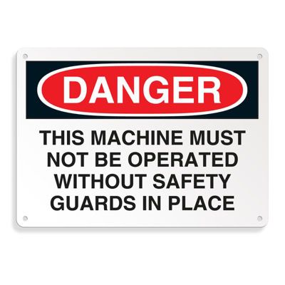 Machine Safety Signs - This Machine Must Not Be Operated Without Safety Guards In Place