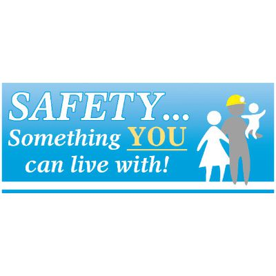 Mining Safety Banners - Safety Something You Can Live With