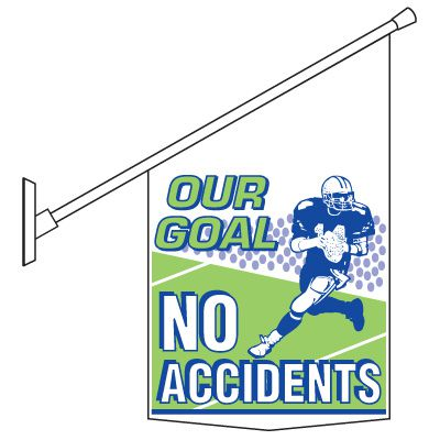 No Accident Motivational Banner Pole