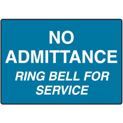 No Admittance Ring Bell For Service No Admittance Signs