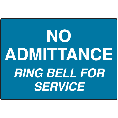 No Admittance Ring Bell For Service Signs