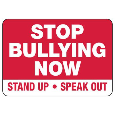 No Bullying Signs - Stop Bullying Now Stand Up - Speak Out