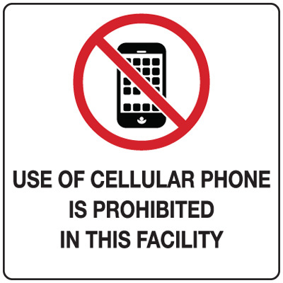 No Cell Phone Signs and Labels - Use of Cellular Phone Is Prohibited