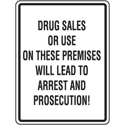 No Drug Signs - Drug Sales Will Lead To Arrest
