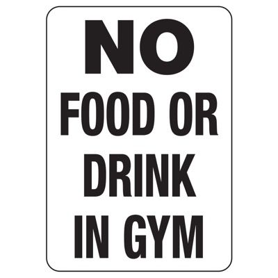 No Food Or Drink In Gym - Housekeeping Signs