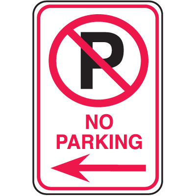 No Parking Signs - No Parking Symbol with Left Arrow
