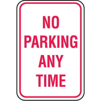 No Parking Signs - No Parking Any Time