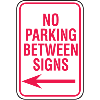 No Parking Signs - No Parking Between Signs with Left Arrow