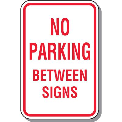 No Parking Signs - No Parking Between Signs