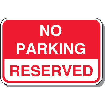 No Parking Signs - No Parking Reserved