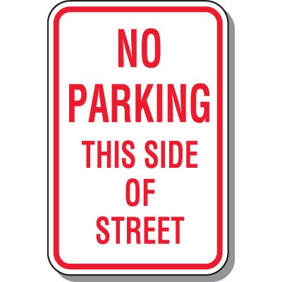 No Parking Signs - No Parking This Side Of Street