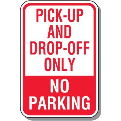 No Parking Signs - Pick-Up & Drop-Off Signage
