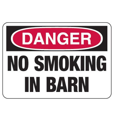 No Smoking Signs - Danger No Smoking In Barn