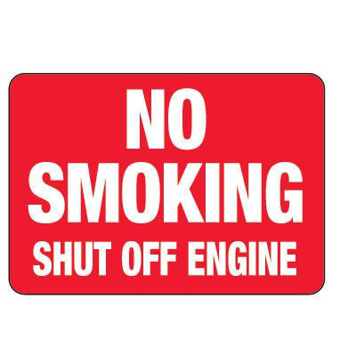 No Smoking Signs - No Smoking Shut Off Engine